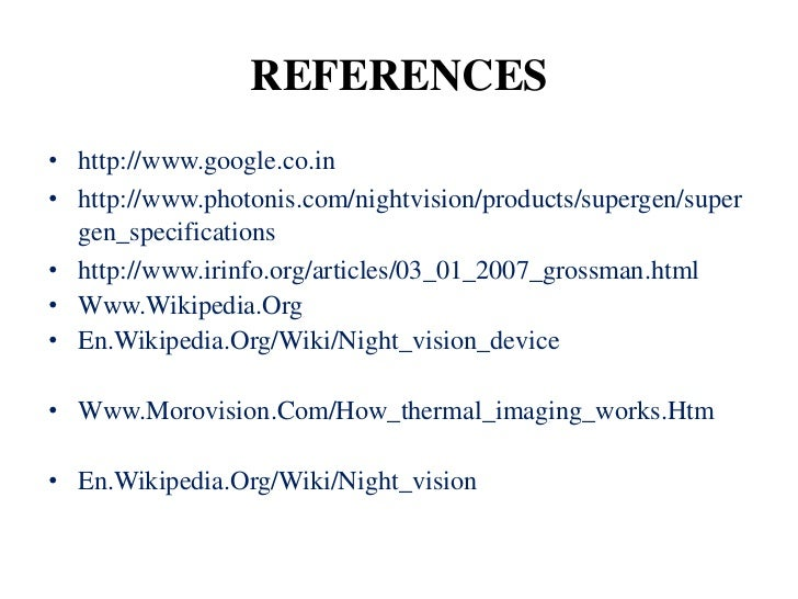 REFERENCES• http://www.google.co.in• http://www.photonis.com/nightvision/products/supergen/super  gen_specifications• http...