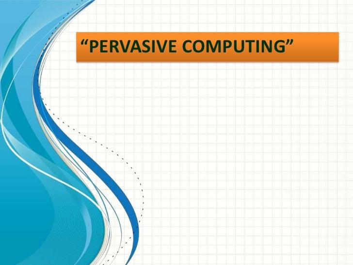 Seminar  on pervasive computing