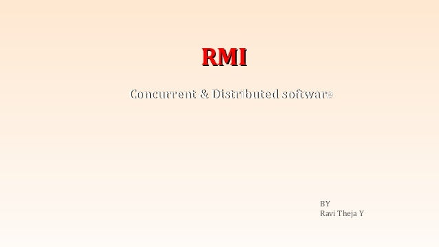 RMI Concurrent & Distributed software  BY Ravi Theja Y