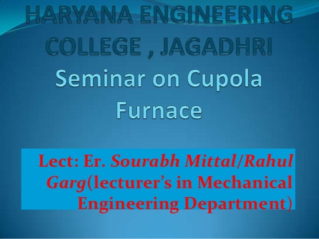 Lect: Er. Sourabh Mittal/Rahul Garg(lecturer's in Mechanical     Engineering Department)