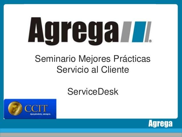 Seminario Mejores Prácticas Servicio al Cliente ServiceDesk