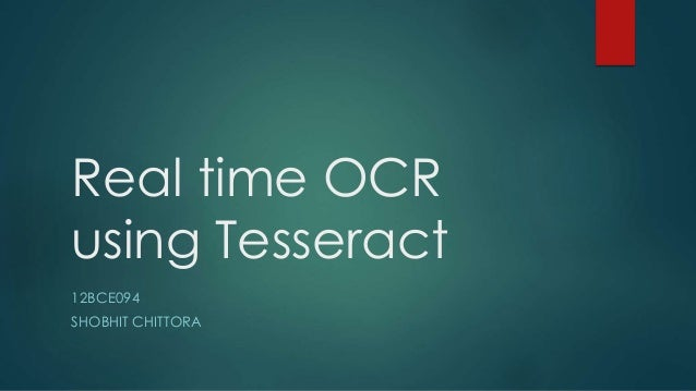 Real time OCR using Tesseract 12BCE094 SHOBHIT CHITTORA