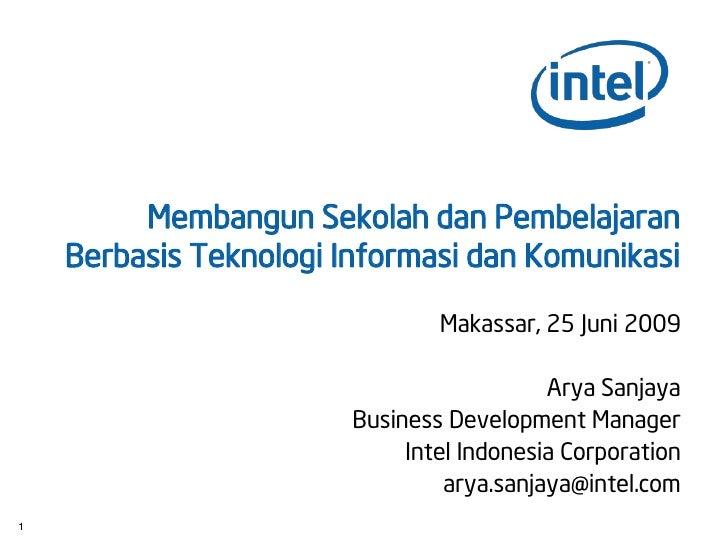 Membangun Sekolah dan Pembelajaran     Berbasis Teknologi Informasi dan Komunikasi                                  Makass...