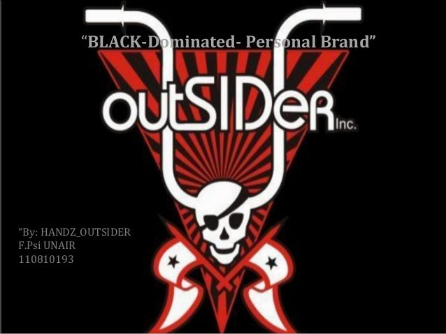 """""""BLACK-Dominated- Personal Brand"""" """"By: HANDZ_OUTSIDER F.Psi UNAIR 110810193"""