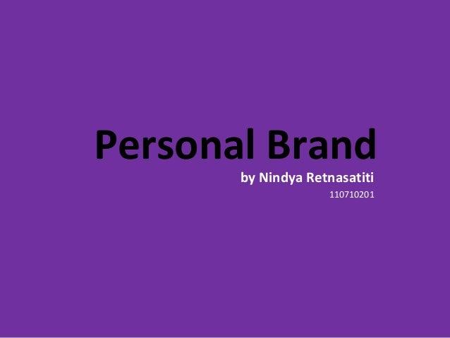 Personal Brand by Nindya Retnasatiti 110710201