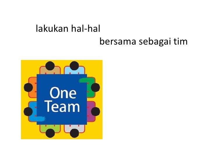 berdayakan anggota tim dengan       tanggung jawab dan otoritas