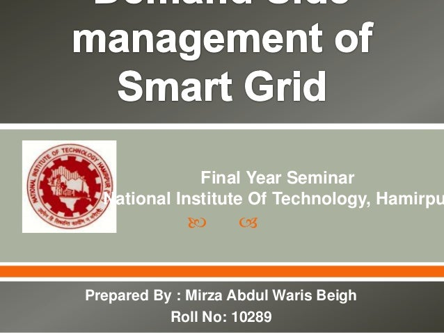 Final Year Seminar National Institute Of Technology, Hamirpu      Prepared By : Mirza Abdul Waris Beigh Roll No: 10289