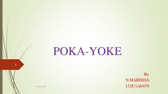 POKA-YOKE By N.HARISHA 132U1A0479POKA-YOKE 1