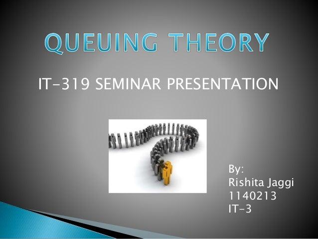IT-319 SEMINAR PRESENTATION By: Rishita Jaggi 1140213 IT-3