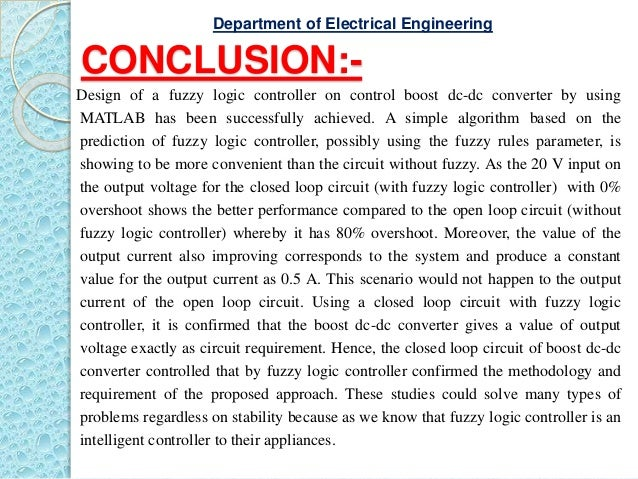 CONCLUSION:- Design of a fuzzy logic controller on control boost dc-dc converter by using MATLAB has been successfully ach...