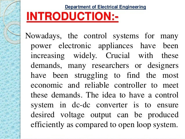 INTRODUCTION:- Nowadays, the control systems for many power electronic appliances have been increasing widely. Crucial wit...