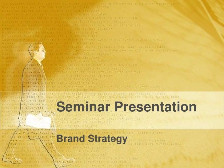 Seminar Presentation<br />Brand Strategy<br />
