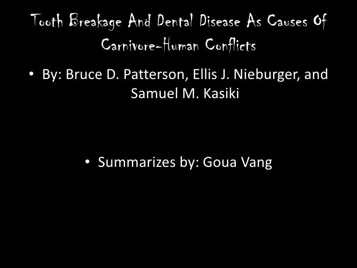 Tooth Breakage And Dental Disease As Causes Of Carnivore-Human Conflicts<br />By: Bruce D. Patterson, Ellis J. Nieburger, ...