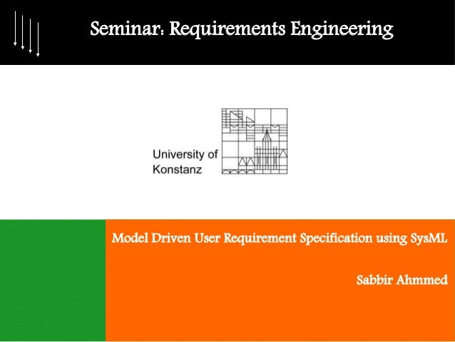 Seminar: Requirements Engineering  Model Driven User Requirement Specification using SysML                                ...