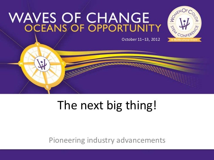 October 11–13, 2012  The next big thing!Pioneering industry advancements