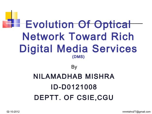 Evolution Of Optical         Network Toward Rich         Digital Media Services                     (DMS)                 ...