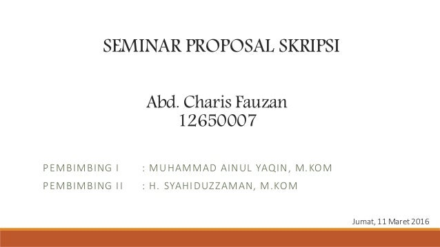 Seminar Proposal Skripsi Teknik Informatika
