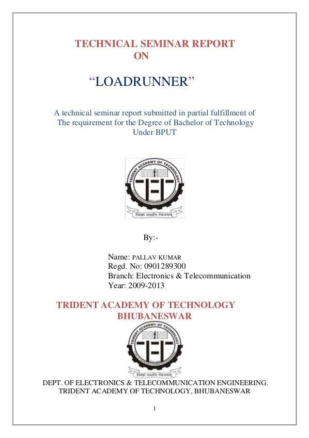 TECHNICAL SEMINAR REPORT                ON            ―LOADRUNNER‖  A technical seminar report submitted in partial fulfil...