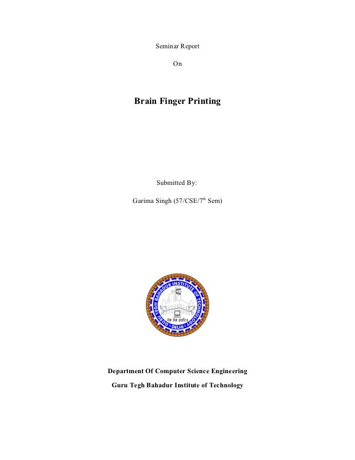 Seminar Report                      On             Brain Finger Printing                   Submitted By:         Garima Si...