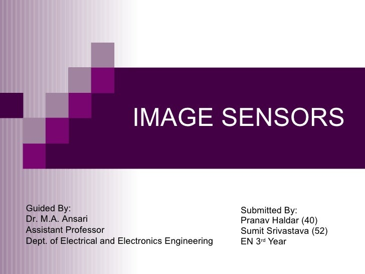 IMAGE SENSORS   Guided By:                                        Submitted By: Dr. M.A. Ansari                           ...