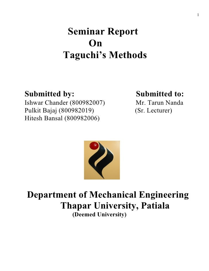 1                 Seminar Report                  On             Taguchi's Methods   Submitted by:                        ...