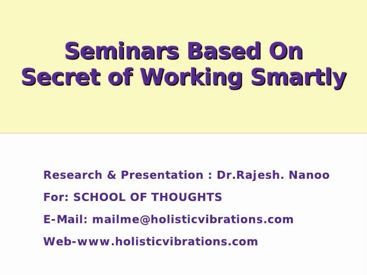 Research & Presentation : Dr.Rajesh. Nanoo For: SCHOOL OF THOUGHTS  E-Mail: mailme@holisticvibrations.com  Web-www.holisti...