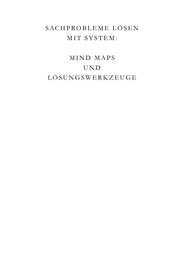 S AC H P R O B L E M E L Ö S E N        MIT SYSTEM:      MIND MAPS        UND LÖSUNGSWERKZEUGE