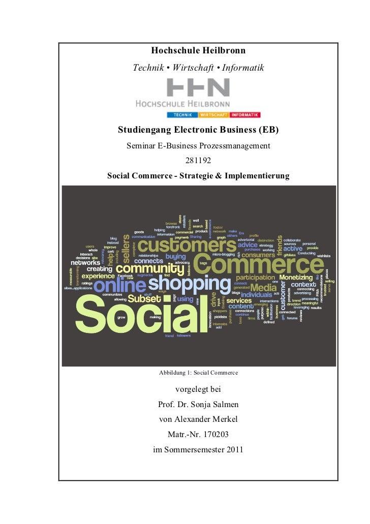 Hochschule Heilbronn      Technik • Wirtschaft • Informatik  Studiengang Electronic Business (EB)    Seminar E-Business Pr...