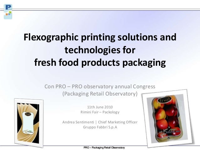 Flexographic printing solutions and technologies for fresh food products packaging Con PRO – PRO observatory annual Congre...