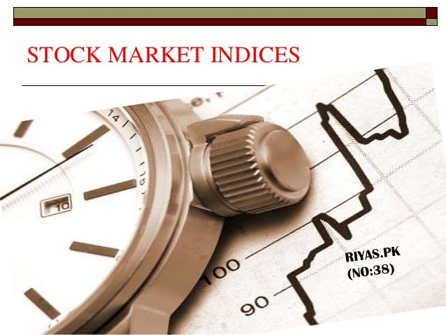 STOCK MARKET INDICES