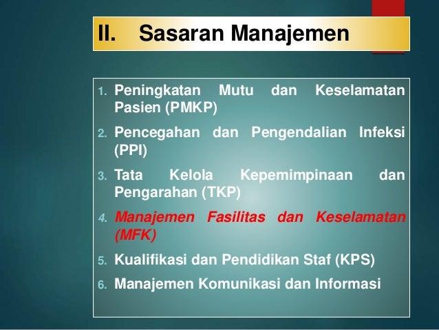III. Sasaran Keselamatan pasien (Patient Safety) 1. Ketepatan Identfikasi pasien 2. Komunikasi yang efektif 3. Keamanan Ob...