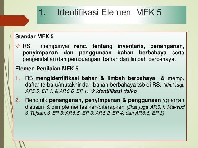 1. Identifikasi Elemen MFK 5 3. Rencana untuk pelaporan dan investigasi dari tumpahan, paparan (exposure) dan insiden lain...