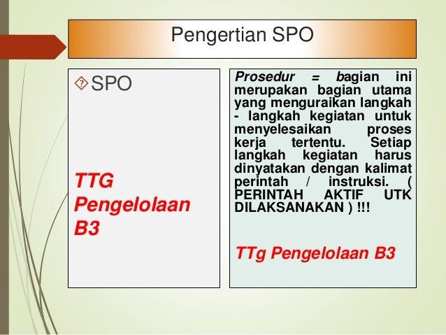 SPO TTG Pengelolaan B3 merupakan flow charting dari suatu kegiatan yang meng gambarkan dengan jelas tentang siapa melakuk...