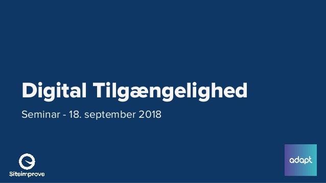 Digital Tilgængelighed Seminar - 18. september 2018