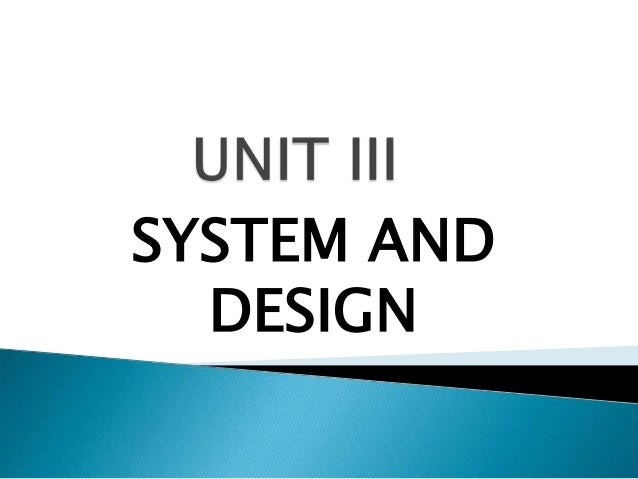 SYSTEM AND DESIGN