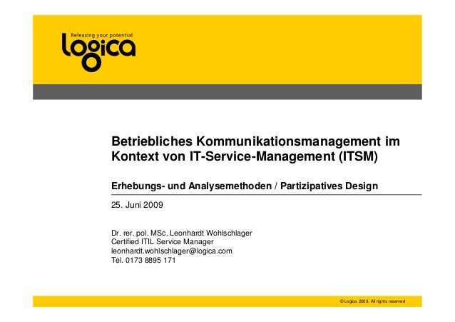 Betriebliches Kommunikationsmanagement im Kontext von IT-Service-Management (ITSM) © Logica 2009. All rights reserved Kont...