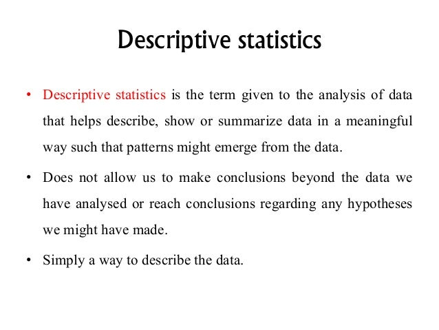producing and interpreting descriptive statistics Producing and interpreting descriptive statistics using spss introduction statistics has found its way into various disciplines the healthcare not being an exception.