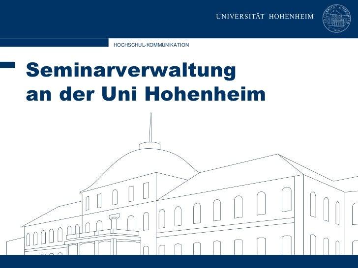 HOCHSCHUL-KOMMUNIKATIONSeminarverwaltungan der Uni Hohenheim