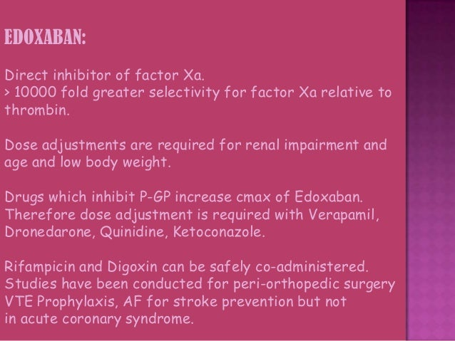 DABIGATRAN(Dabigatran etexilate): Acts on free thrombin and fibrin bound thrombin also (Therefore prevents thrombus expans...