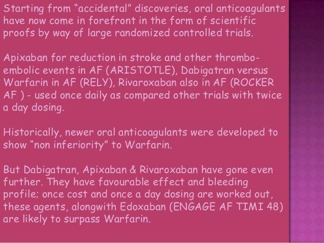 New and Emerging Anticoagulants Anti – Xa : direct Anti – IIa RivaroXaban (oral) Dabigatran (oral) ApiXaban (oral) Ximelga...