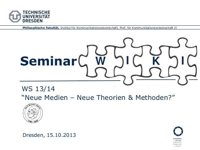 Philisophische Fakultät, Institut für Kommunikationswissenschaft, Prof. für Kommunikationswissenschaft II  Seminar  W  I  ...