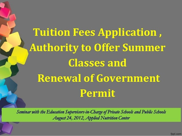 Tuition Fees Application ,Authority to Offer Summer        Classes and  Renewal of Government          Permit