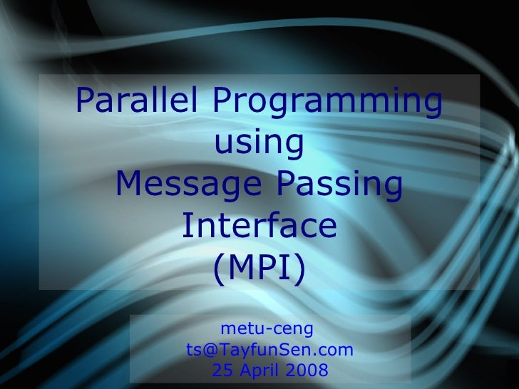 Parallel Programming                     using              Message Passing                   Interface                   ...