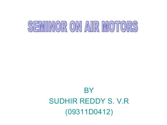 BY SUDHIR REDDY S. V.R (09311D0412)