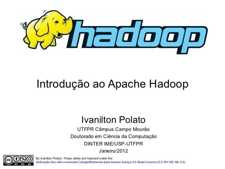 <ul>Ivanilton Polato UTFPR Câmpus Campo Mourão Doutorado em Ciência da Computação DINTER IME/USP-UTFPR Janeiro/2012 </ul><...
