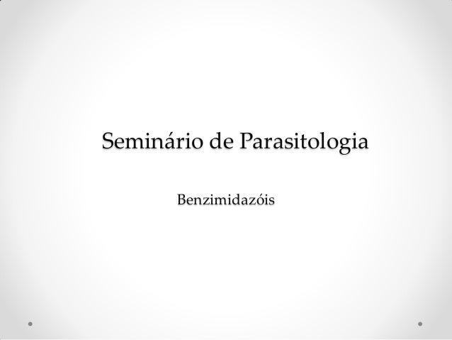 Seminário de Parasitologia Benzimidazóis