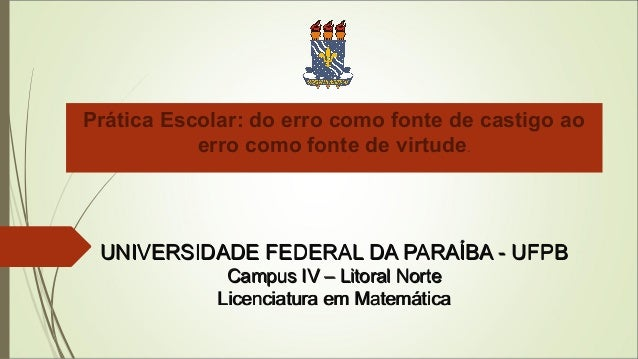 UNIVERSIDADE FEDERAL DA PARAÍBA - UFPBUNIVERSIDADE FEDERAL DA PARAÍBA - UFPB Campus IV – Litoral NorteCampus IV – Litoral ...