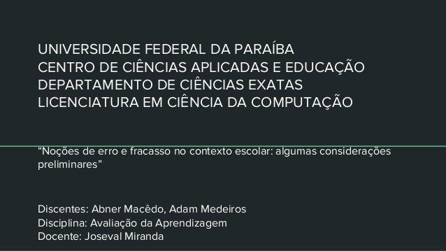 UNIVERSIDADE FEDERAL DA PARAÍBA CENTRO DE CIÊNCIAS APLICADAS E EDUCAÇÃO DEPARTAMENTO DE CIÊNCIAS EXATAS LICENCIATURA EM CI...