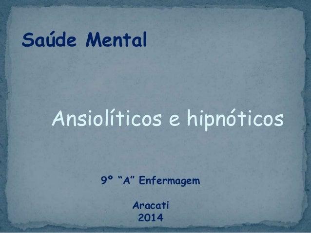 """Ansiolíticos e hipnóticos Saúde Mental 9º """"A"""" Enfermagem Aracati 2014"""