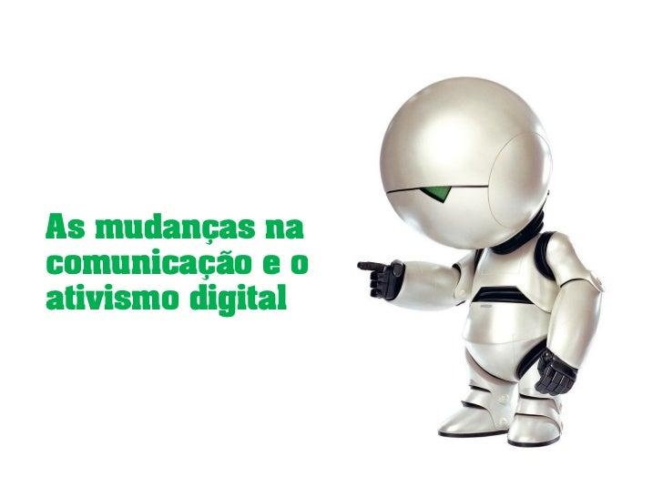 As mudanças nacomunicação e oativismo digital